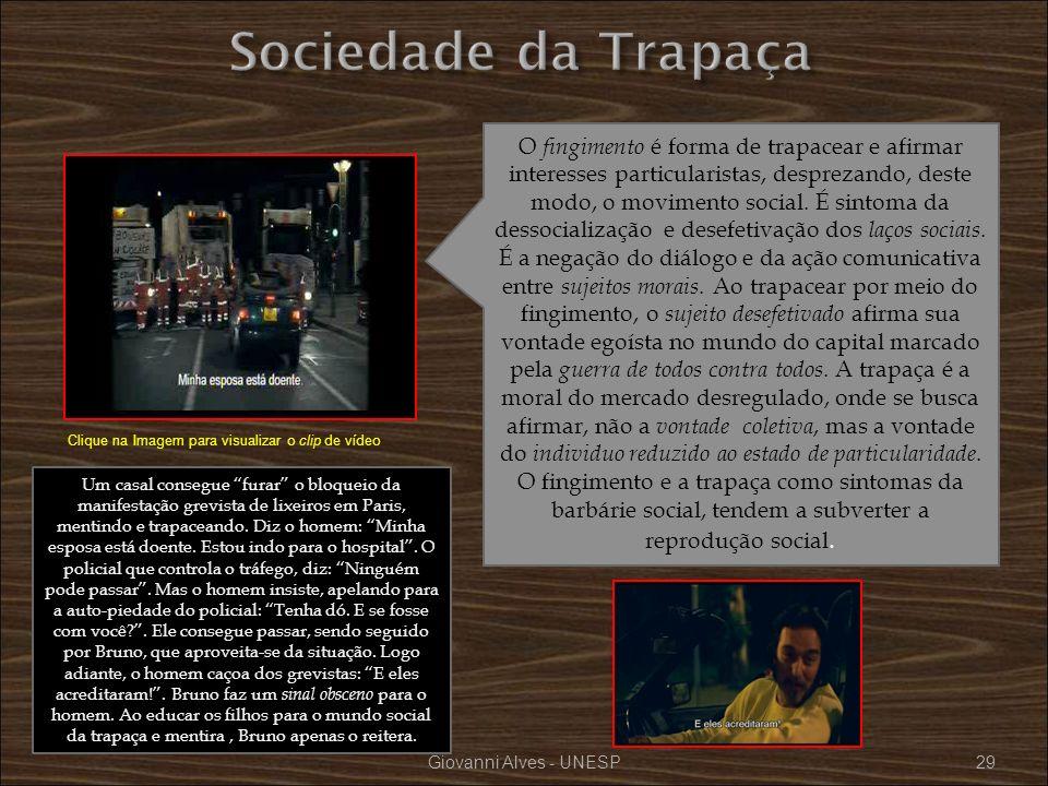 Giovanni Alves - UNESP29 O fingimento é forma de trapacear e afirmar interesses particularistas, desprezando, deste modo, o movimento social. É sintom