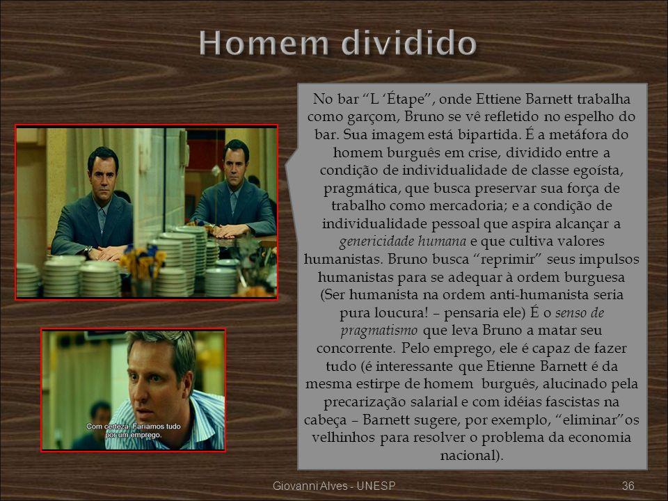 Giovanni Alves - UNESP36 No bar L Étape, onde Ettiene Barnett trabalha como garçom, Bruno se vê refletido no espelho do bar. Sua imagem está bipartida