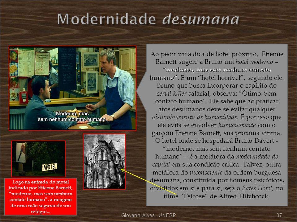 Giovanni Alves - UNESP37 moderno, mas sem nenhum contato humano. Ao pedir uma dica de hotel próximo, Etienne Barnett sugere a Bruno um hotel moderno –