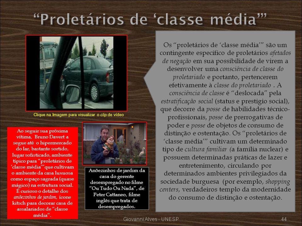Giovanni Alves - UNESP44 Os proletários de classe média são um contingente específico de proletários afetados de negação em sua possibilidade de virem