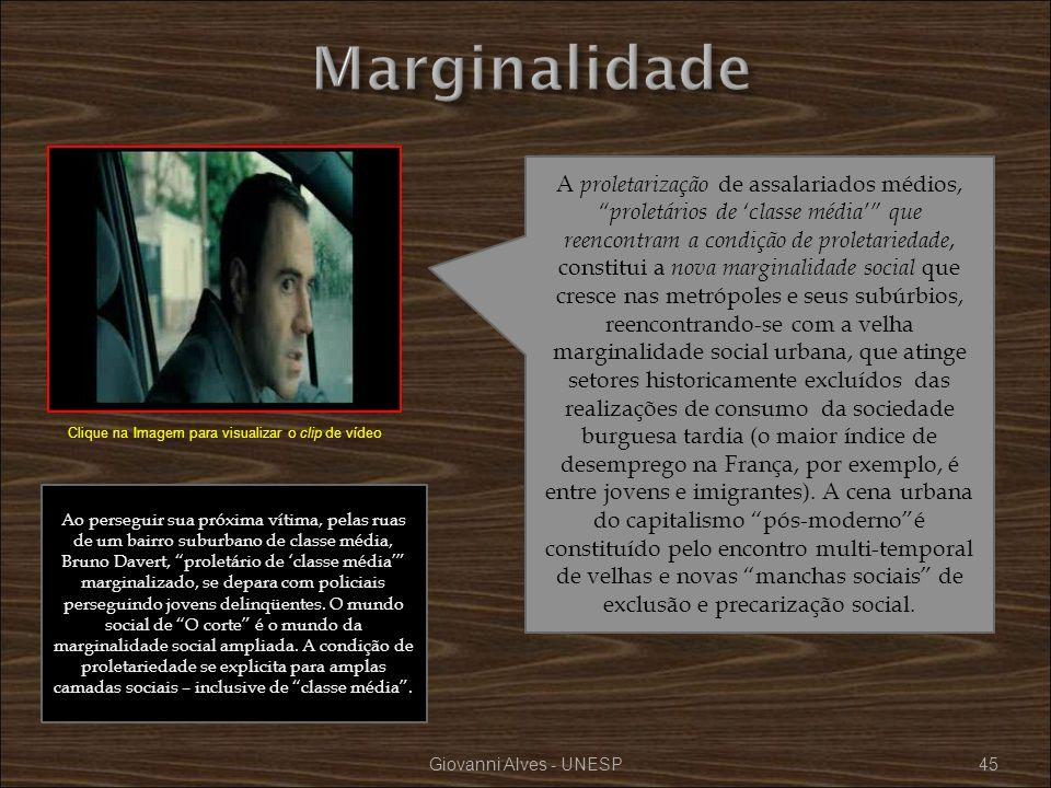 Giovanni Alves - UNESP45 A proletarização de assalariados médios, proletários de classe média que reencontram a condição de proletariedade, constitui