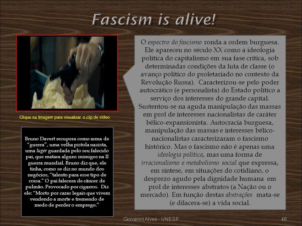 Giovanni Alves - UNESP48 O espectro do fascismo ronda a ordem burguesa. Ele apareceu no século XX como a ideologia política do capitalismo em sua fase