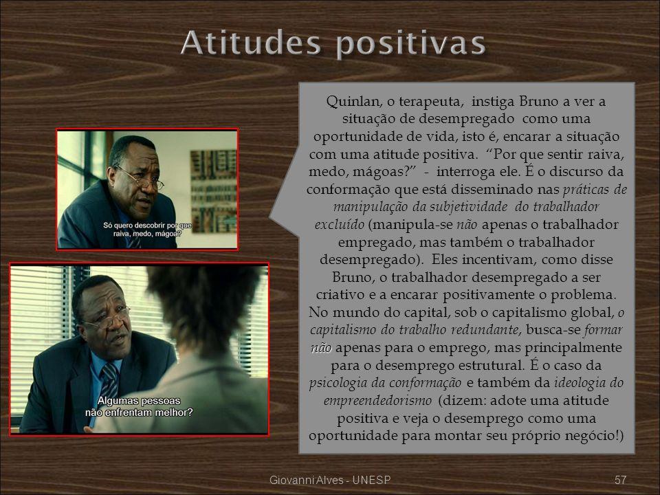 Giovanni Alves - UNESP57 não Quinlan, o terapeuta, instiga Bruno a ver a situação de desempregado como uma oportunidade de vida, isto é, encarar a sit