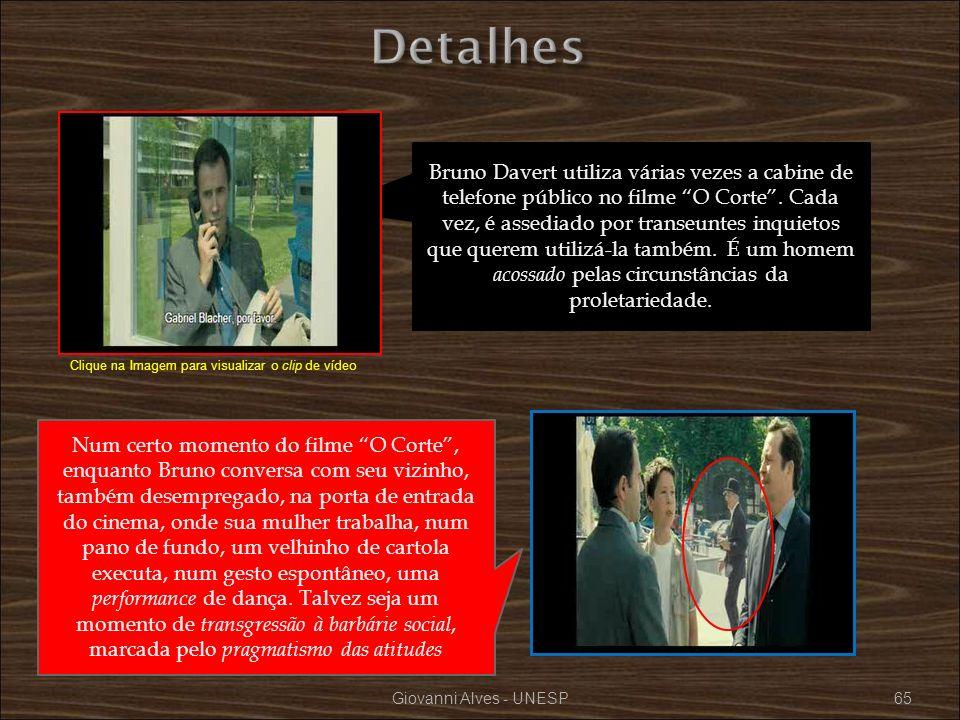 Giovanni Alves - UNESP65 Bruno Davert utiliza várias vezes a cabine de telefone público no filme O Corte. Cada vez, é assediado por transeuntes inquie