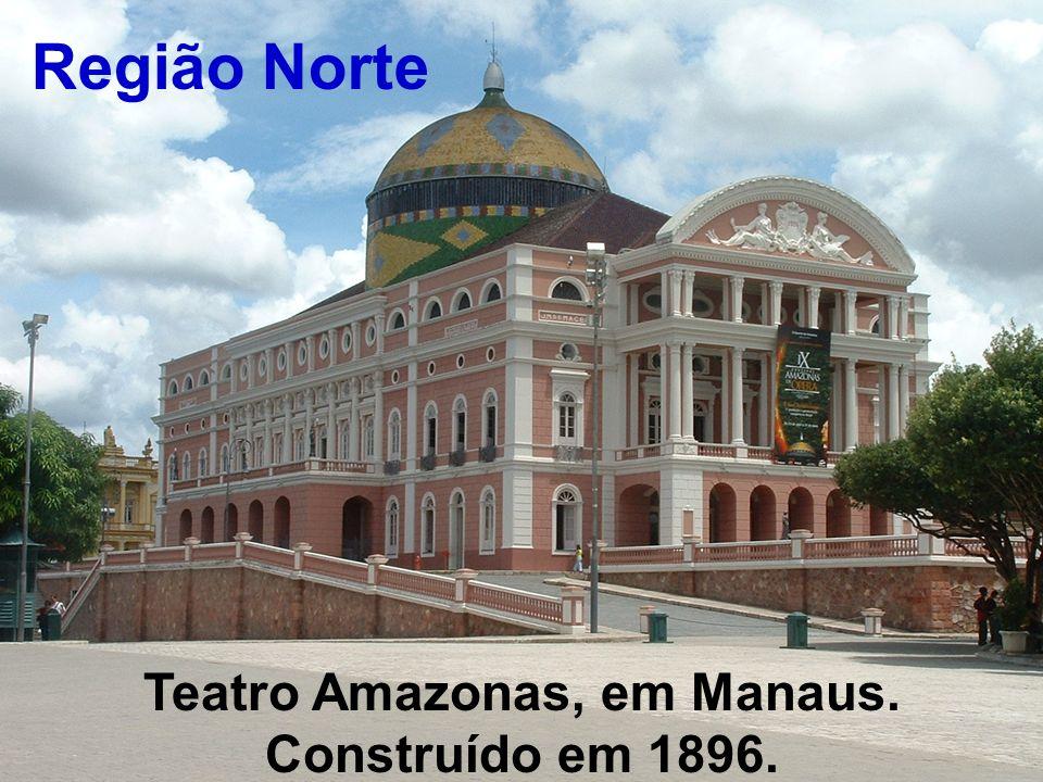Região Norte Teatro Amazonas, em Manaus. Construído em 1896.