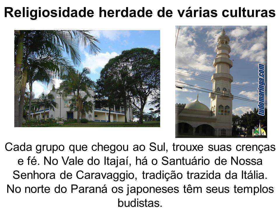 Religiosidade herdade de várias culturas Cada grupo que chegou ao Sul, trouxe suas crenças e fé. No Vale do Itajaí, há o Santuário de Nossa Senhora de