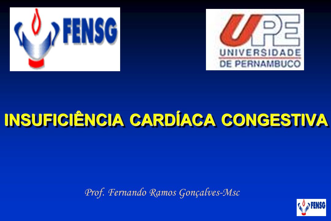 INSUFICIÊNCIA CARDÍACA CONGESTIVA Prof. Fernando Ramos Gonçalves-Msc