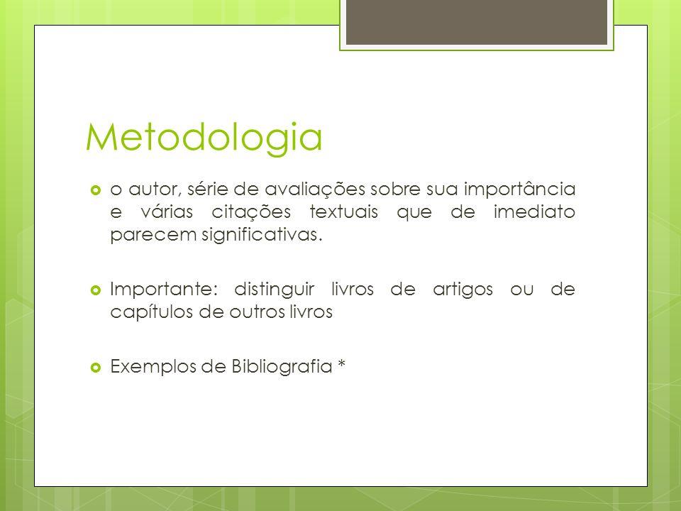 Metodologia o autor, série de avaliações sobre sua importância e várias citações textuais que de imediato parecem significativas.