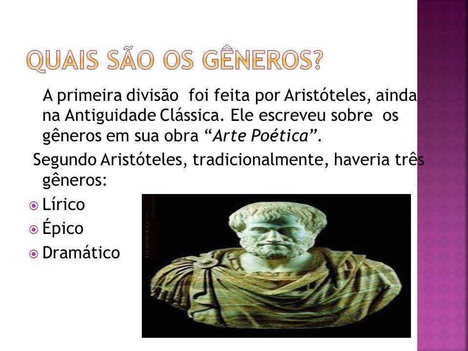 A primeira divisão foi feita por Aristóteles, ainda na Antiguidade Clássica. Ele escreveu sobre os gêneros em sua obra Arte Poética. Segundo Aristótel