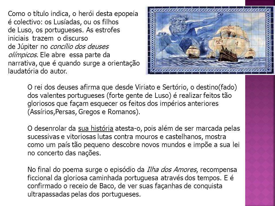 Camões dedicou sua obra-prima ao rei D.Sebastião de Portugal.