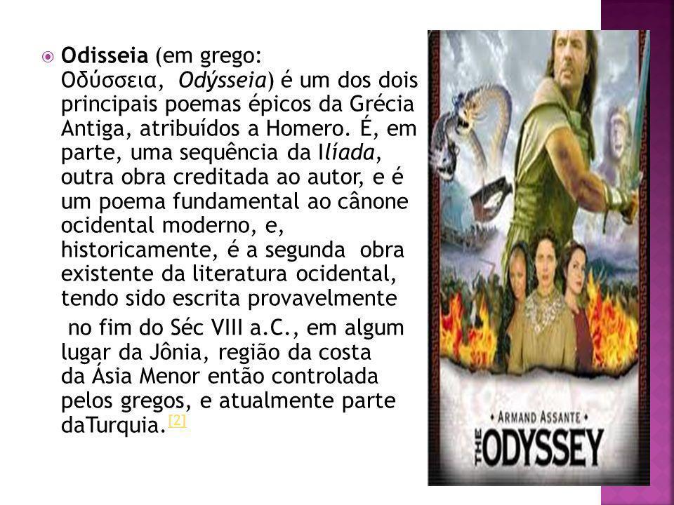 Odisseia (em grego: Οδύσσεια, Odýsseia) é um dos dois principais poemas épicos da Grécia Antiga, atribuídos a Homero. É, em parte, uma sequência da Il