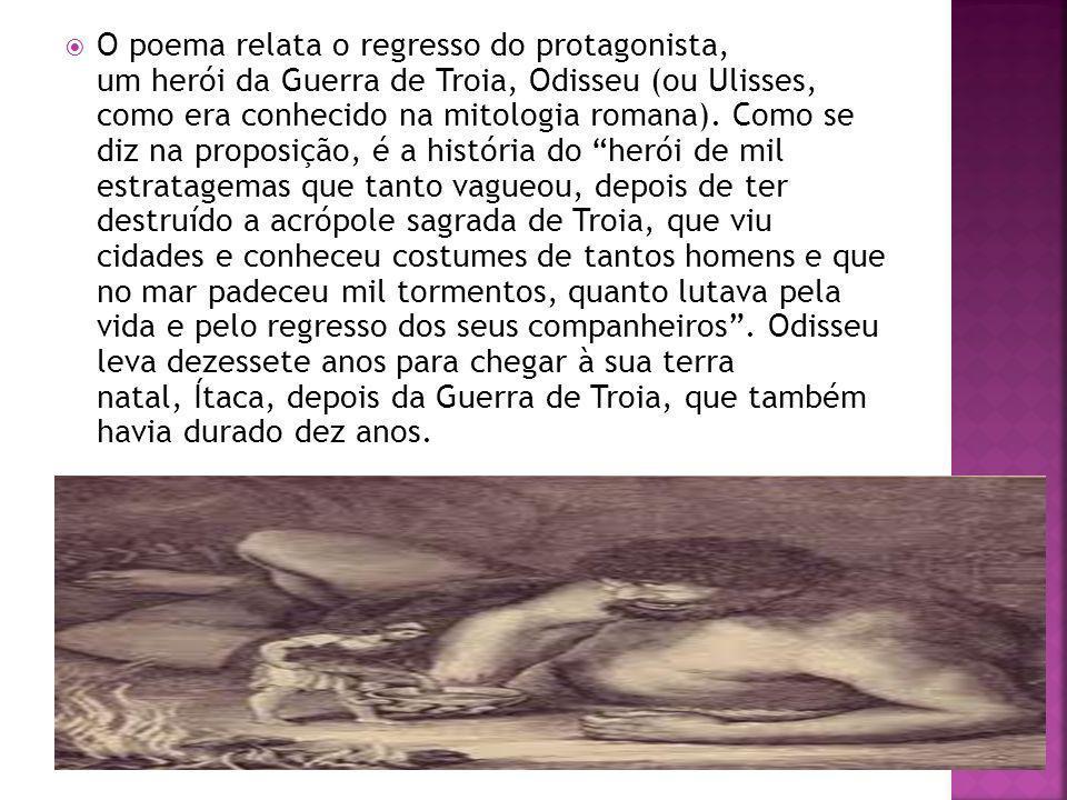 O poema relata o regresso do protagonista, um herói da Guerra de Troia, Odisseu (ou Ulisses, como era conhecido na mitologia romana). Como se diz na p