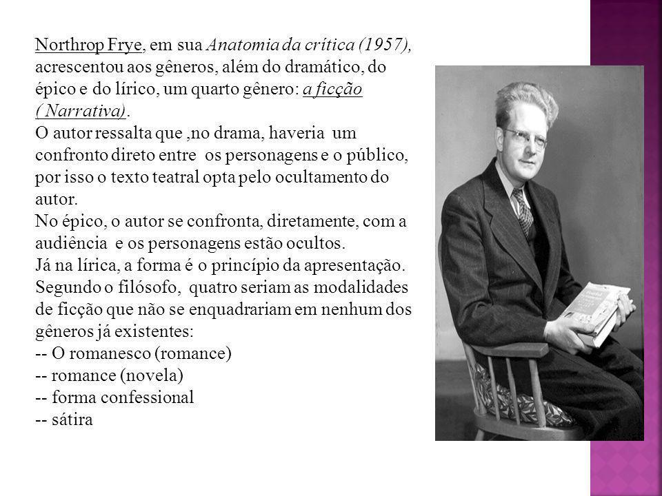 Northrop Frye, em sua Anatomia da crítica (1957), acrescentou aos gêneros, além do dramático, do épico e do lírico, um quarto gênero: a ficção ( Narra