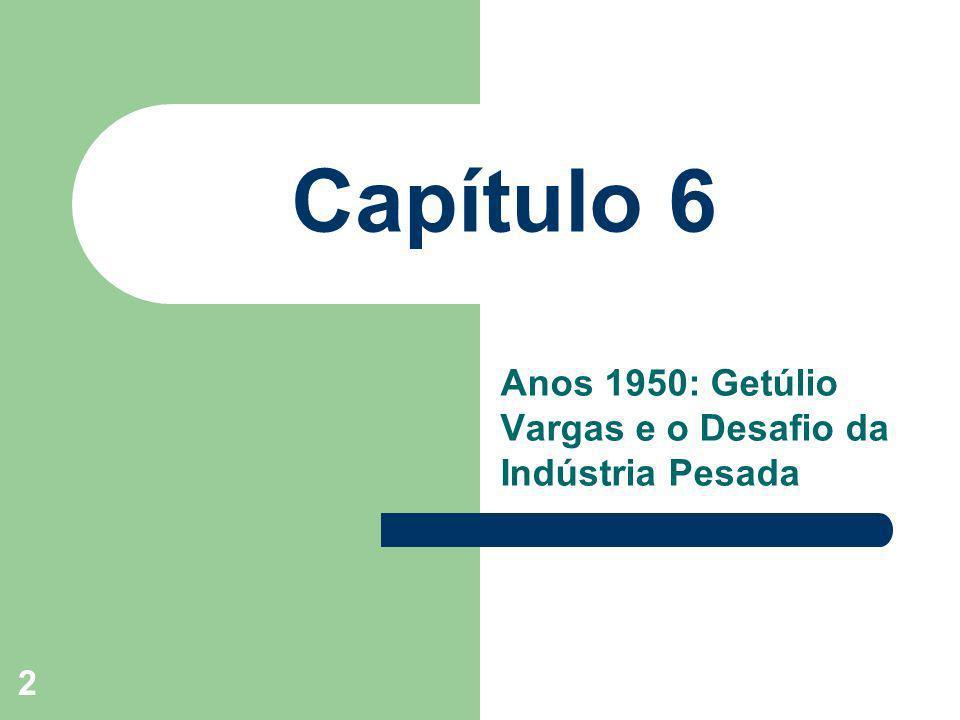 3 Objetivos do Capítulo O maior desenvolvimento industrial brasileiro foi proporcionado pelo PSI, que no entanto, era bloqueado pelos estrangulamentos cambiais.