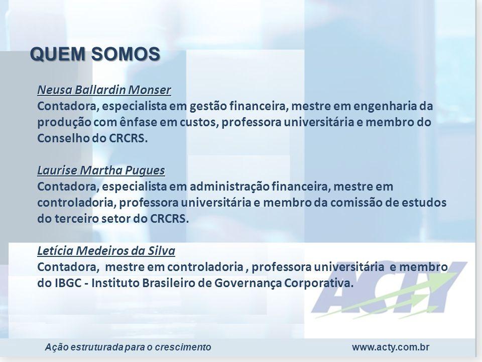 www.acty.com.brAção estruturada para o crescimento Neusa Ballardin Monser Laurise Martha Pugues Letícia Medeiros da Silva Neusa Ballardin Monser Conta