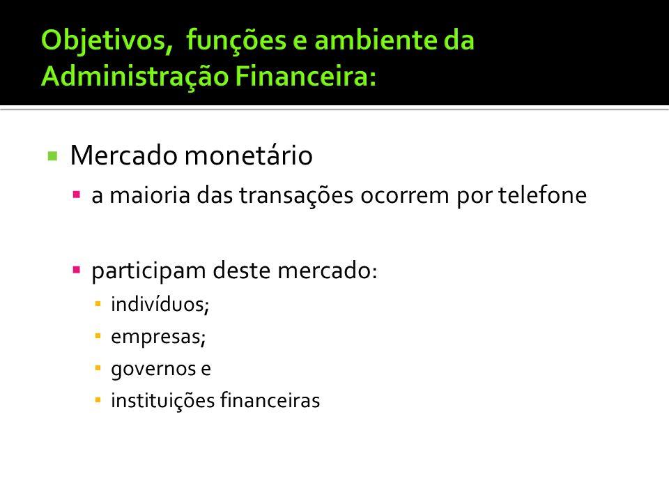 Mercado monetário, é foro de negociação direta entre fornecedores de fundos, tomadores e investidores. ocorrem as transações com Letras do Tesouro emi