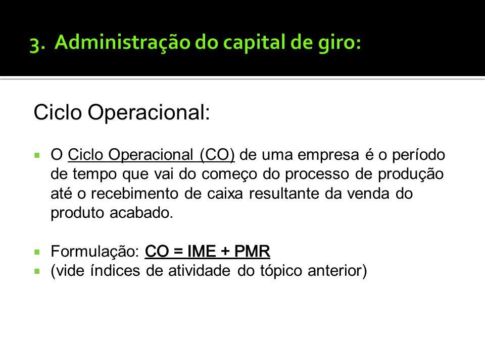 Administração financeira de curto prazo: Capital de giro líquido: O Capital de giro líquido é normalmente definido como a diferença entre Ativo Circul
