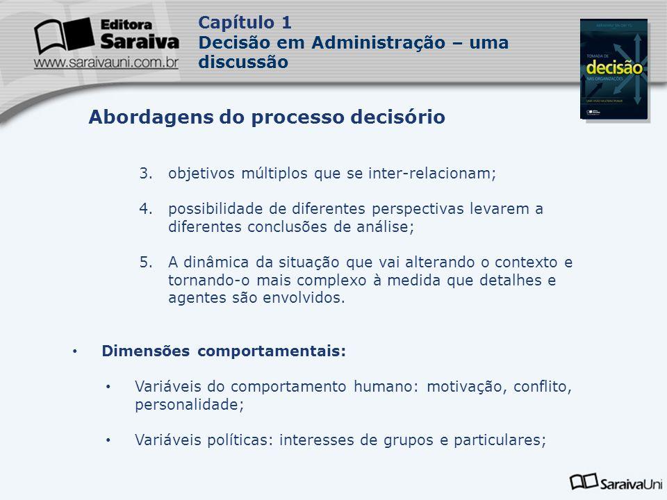 Capa da Obra Capítulo 1 Decisão em Administração – uma discussão 3.objetivos múltiplos que se inter-relacionam; 4.possibilidade de diferentes perspect