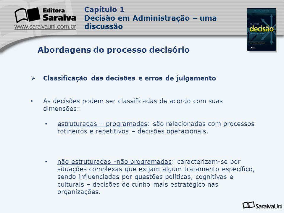Capa da Obra Capítulo 1 Decisão em Administração – uma discussão Classificação das decisões e erros de julgamento As decisões podem ser classificadas