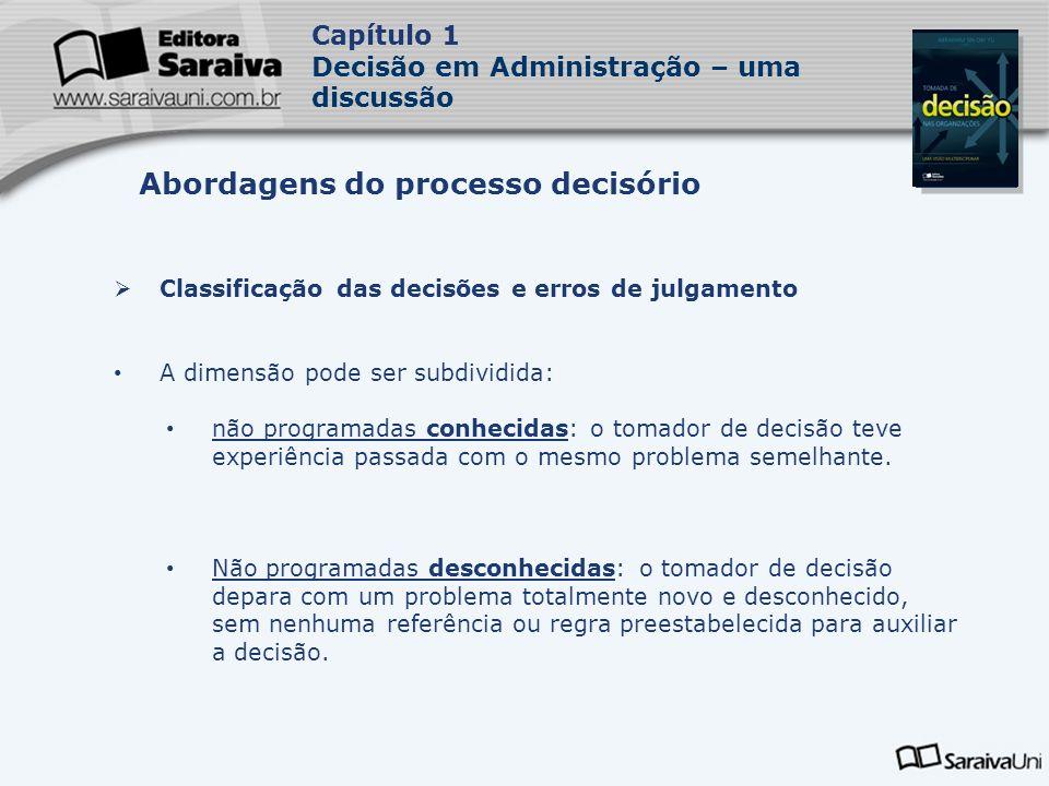 Capa da Obra Capítulo 1 Decisão em Administração – uma discussão Classificação das decisões e erros de julgamento A dimensão pode ser subdividida: não