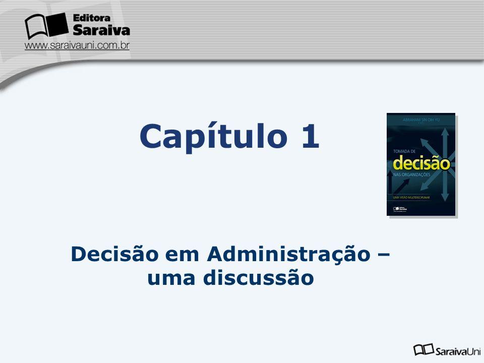 Capa da Obra Capítulo 1 Decisão em Administração – uma discussão Variáveis sociais: grupos de referência e valores éticos e sociais.