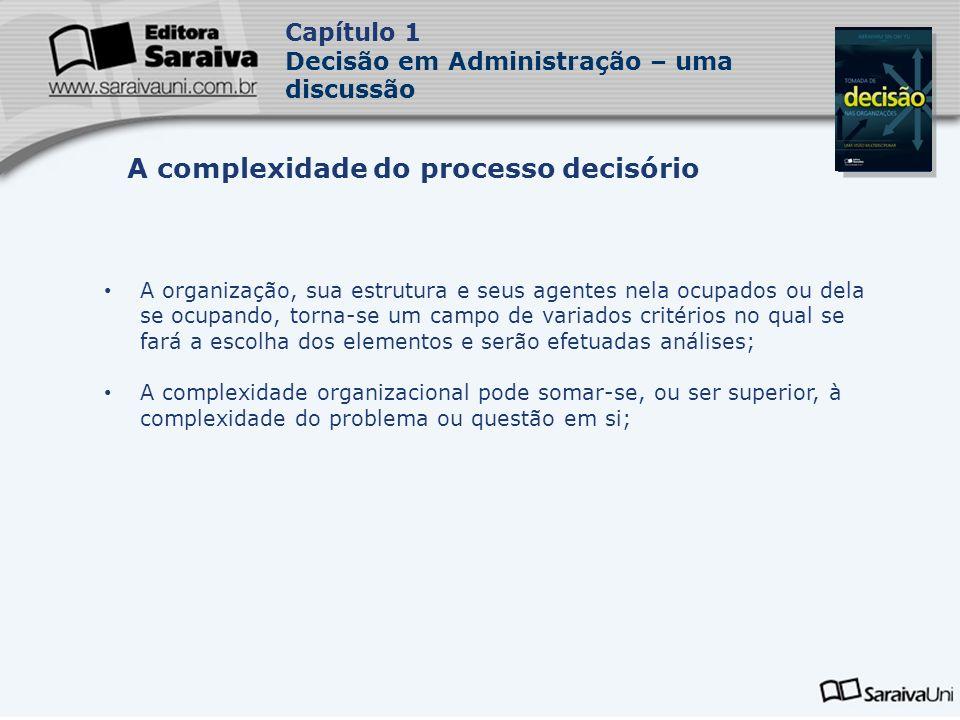 Capa da Obra Capítulo 1 Decisão em Administração – uma discussão A organização, sua estrutura e seus agentes nela ocupados ou dela se ocupando, torna-