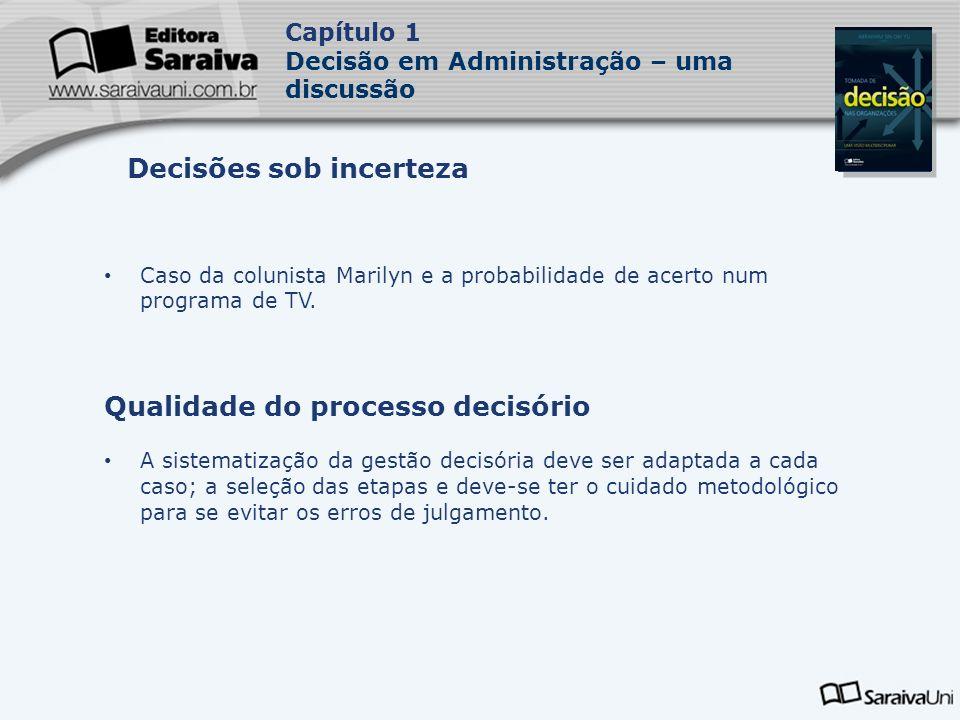 Capa da Obra Capítulo 1 Decisão em Administração – uma discussão Caso da colunista Marilyn e a probabilidade de acerto num programa de TV. Qualidade d