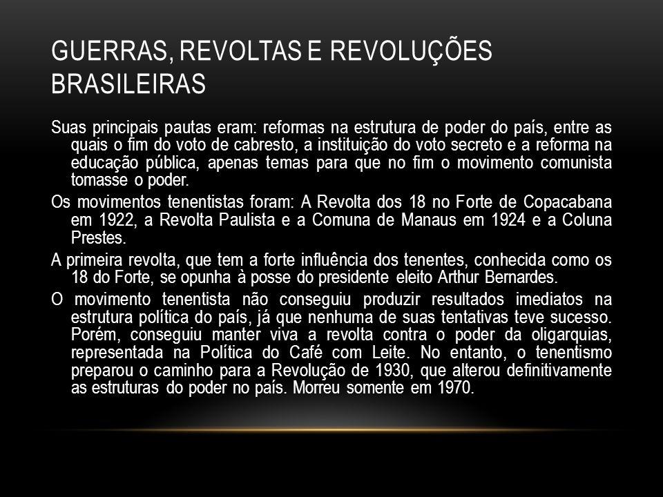 GUERRAS, REVOLTAS E REVOLUÇÕES BRASILEIRAS Suas principais pautas eram: reformas na estrutura de poder do país, entre as quais o fim do voto de cabres