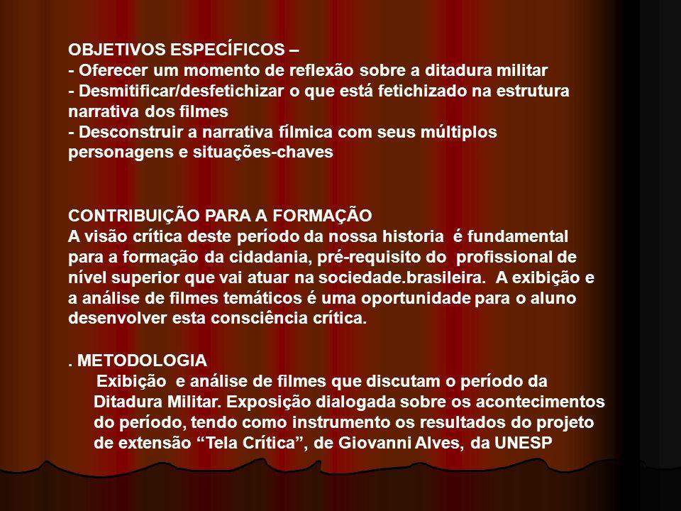 EMENTA - Busca utilizar o filme como meio de reflexão crítica sobre o período da Ditadura Militar, a partir da sociologia, ciência que surgiu com a so