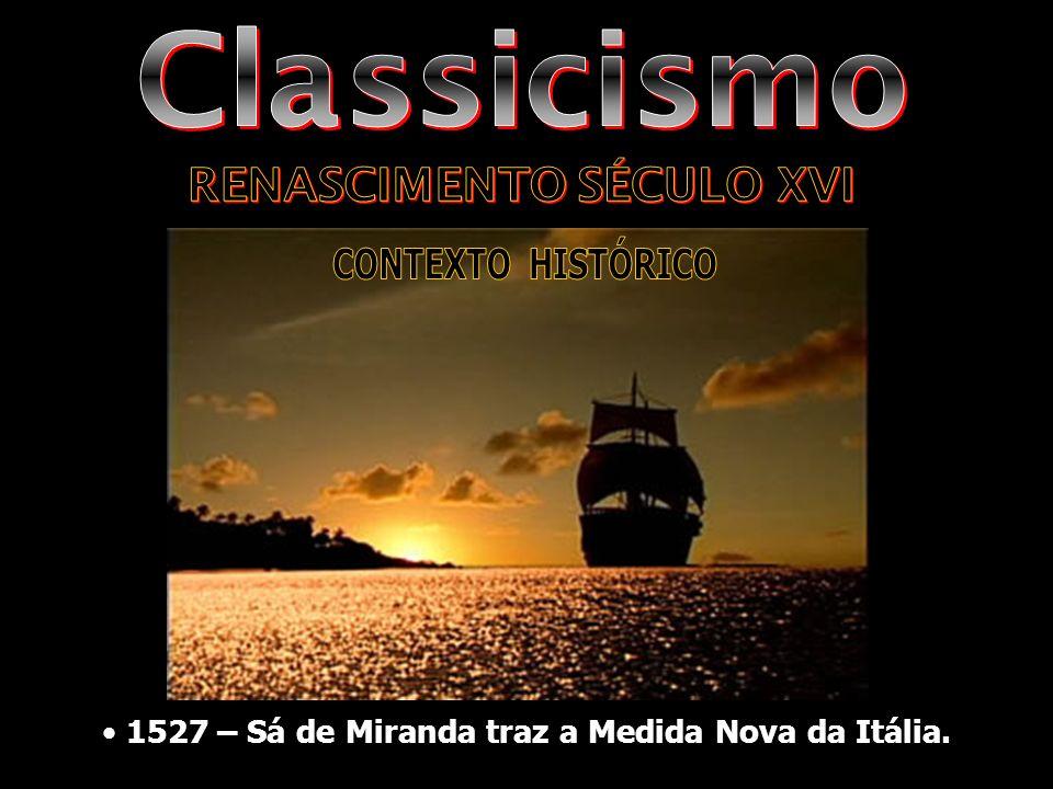 1527 – Sá de Miranda traz a Medida Nova da Itália.