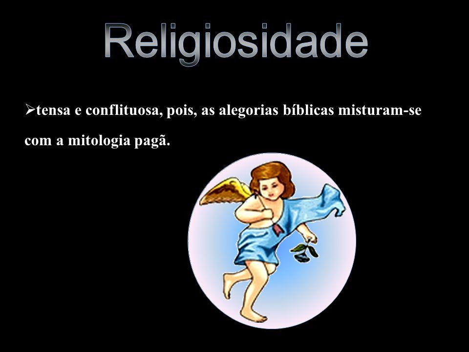 tensa e conflituosa, pois, as alegorias bíblicas misturam-se com a mitologia pagã.