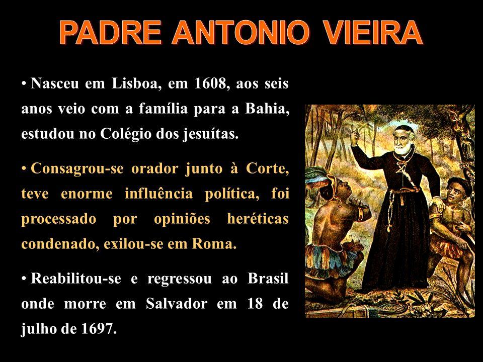 Nasceu em Lisboa, em 1608, aos seis anos veio com a família para a Bahia, estudou no Colégio dos jesuítas. Consagrou-se orador junto à Corte, teve eno