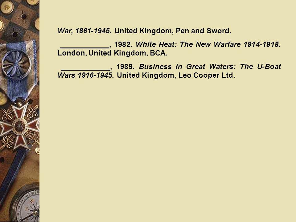 War, 1861-1945.United Kingdom, Pen and Sword. ____________, 1982.