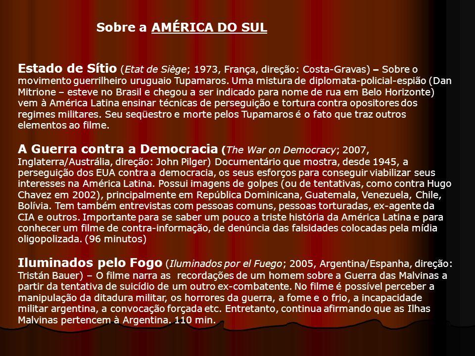 Estado de Sítio (Etat de Siège; 1973, França, direção: Costa-Gravas) – Sobre o movimento guerrilheiro uruguaio Tupamaros. Uma mistura de diplomata-pol