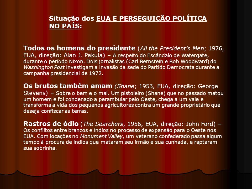 Todos os homens do presidente (All the Presidents Men; 1976, EUA, direção: Alan J. Pakula) – A respeito do Escândalo de Watergate, durante o período N