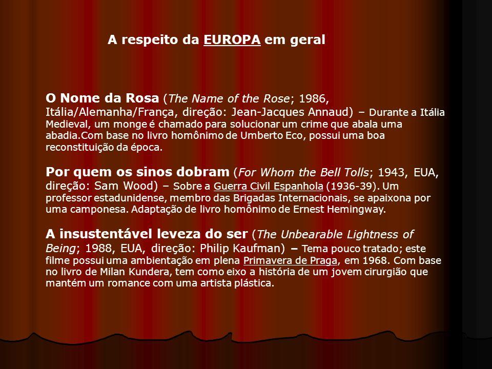 A respeito da EUROPA em geral O Nome da Rosa (The Name of the Rose; 1986, Itália/Alemanha/França, direção: Jean-Jacques Annaud) – Durante a Itália Med