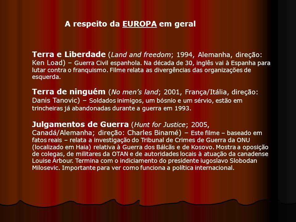 Terra e Liberdade (Land and freedom; 1994, Alemanha, direção: Ken Load) – Guerra Civil espanhola. Na década de 30, inglês vai à Espanha para lutar con