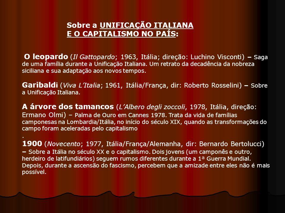 Sobre a UNIFICAÇÃO ITALIANA E O CAPITALISMO NO PAÍS: O leopardo (Il Gattopardo; 1963, Itália; direção: Luchino Visconti) – Saga de uma família durante