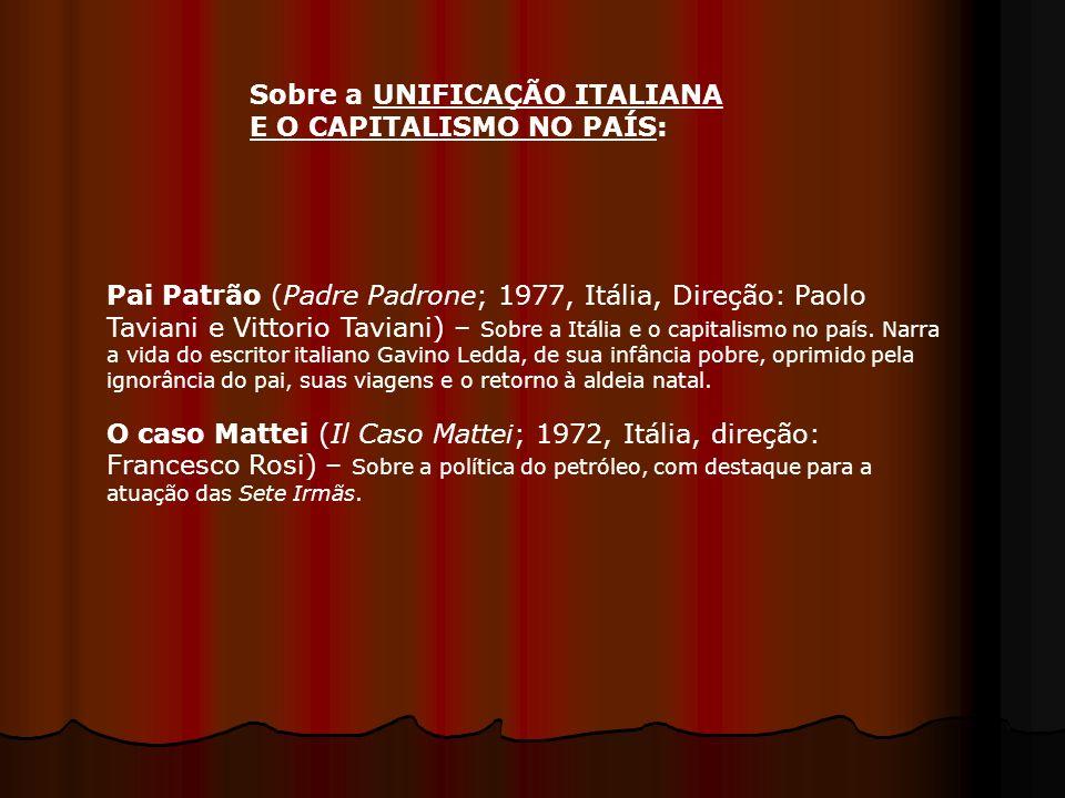 Pai Patrão (Padre Padrone; 1977, Itália, Direção: Paolo Taviani e Vittorio Taviani) – Sobre a Itália e o capitalismo no país. Narra a vida do escritor