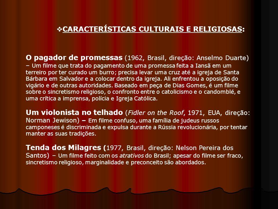 CARACTERÍSTICAS CULTURAIS E RELIGIOSAS: O pagador de promessas (1962, Brasil, direção: Anselmo Duarte) – Um filme que trata do pagamento de uma promes