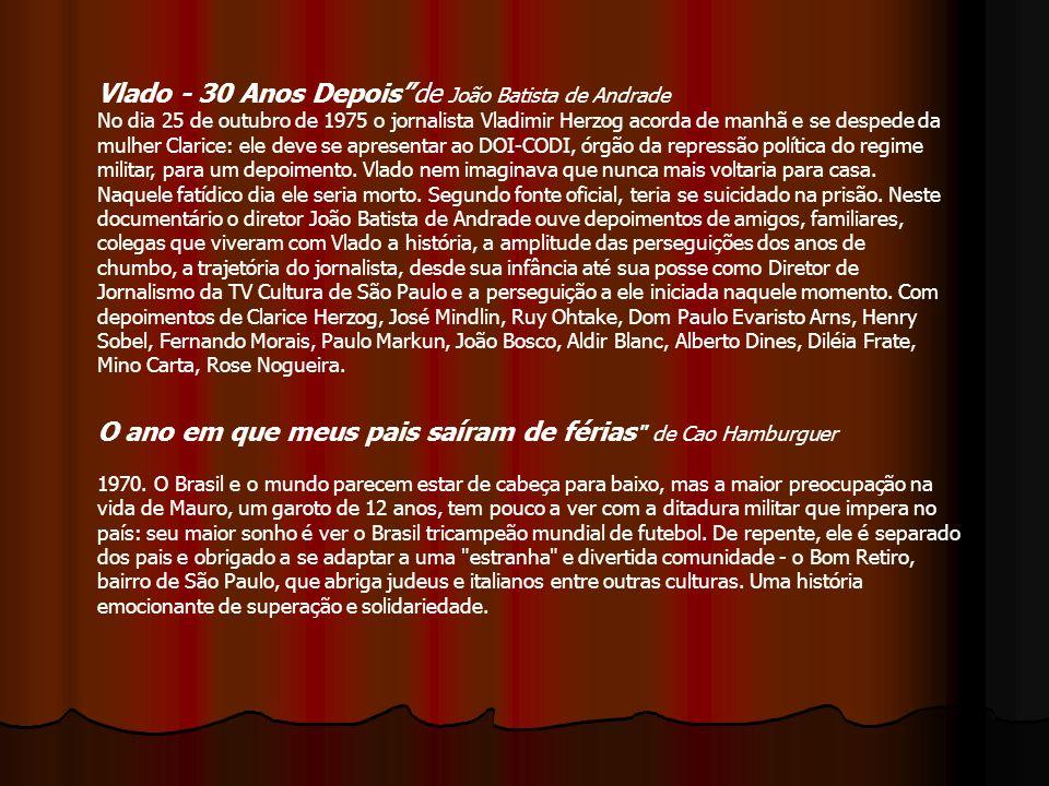 Vlado - 30 Anos Depoisde João Batista de Andrade No dia 25 de outubro de 1975 o jornalista Vladimir Herzog acorda de manhã e se despede da mulher Clar