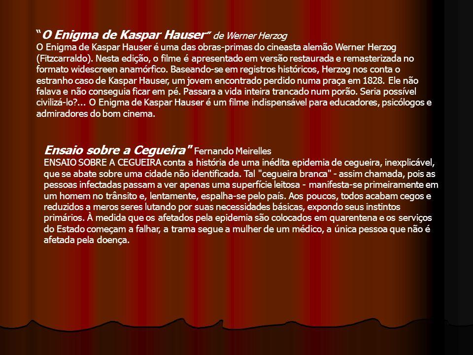 O Enigma de Kaspar Hauser de Werner Herzog O Enigma de Kaspar Hauser é uma das obras-primas do cineasta alemão Werner Herzog (Fitzcarraldo). Nesta edi