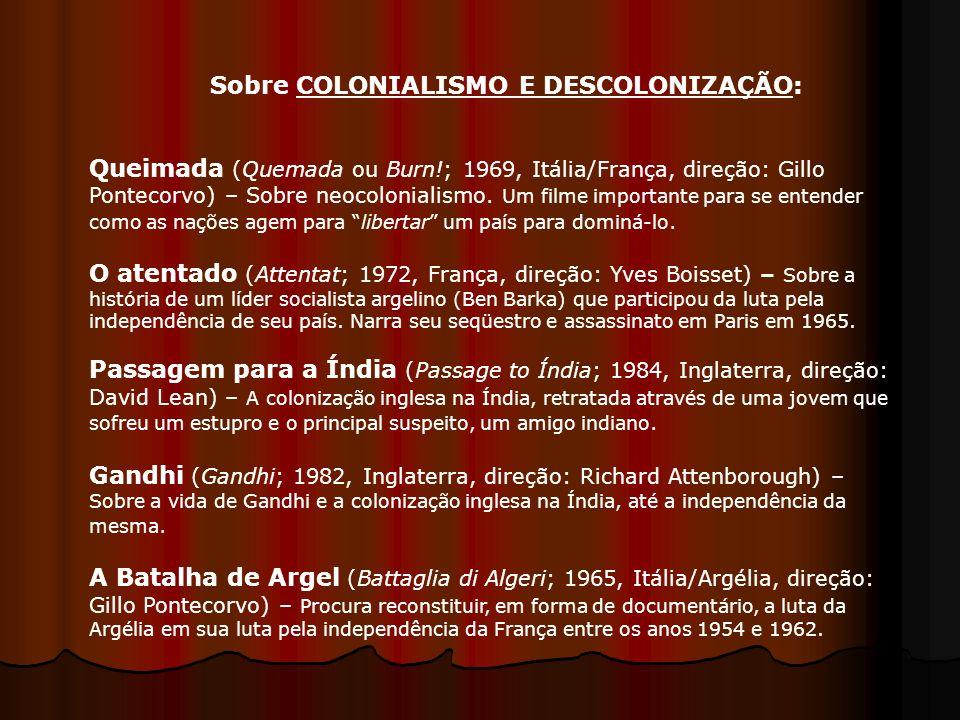 Sobre COLONIALISMO E DESCOLONIZAÇÃO: Queimada (Quemada ou Burn!; 1969, Itália/França, direção: Gillo Pontecorvo) – Sobre neocolonialismo. Um filme imp
