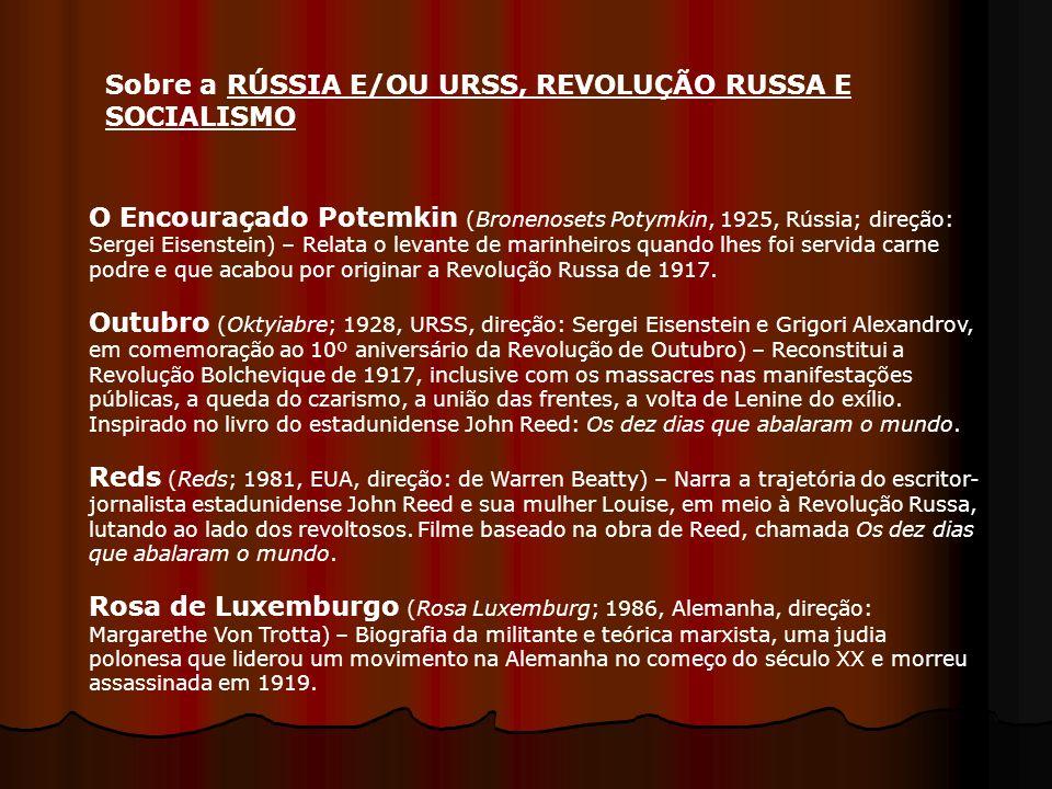 Sobre a RÚSSIA E/OU URSS, REVOLUÇÃO RUSSA E SOCIALISMO O Encouraçado Potemkin (Bronenosets Potymkin, 1925, Rússia; direção: Sergei Eisenstein) – Relat