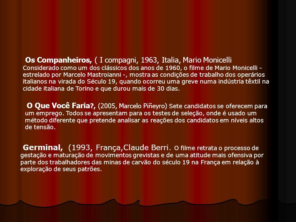 Os Companheiros, ( I compagni, 1963, Italia, Mario Monicelli Considerado como um dos clássicos dos anos de 1960, o filme de Mario Monicelli - estrelad