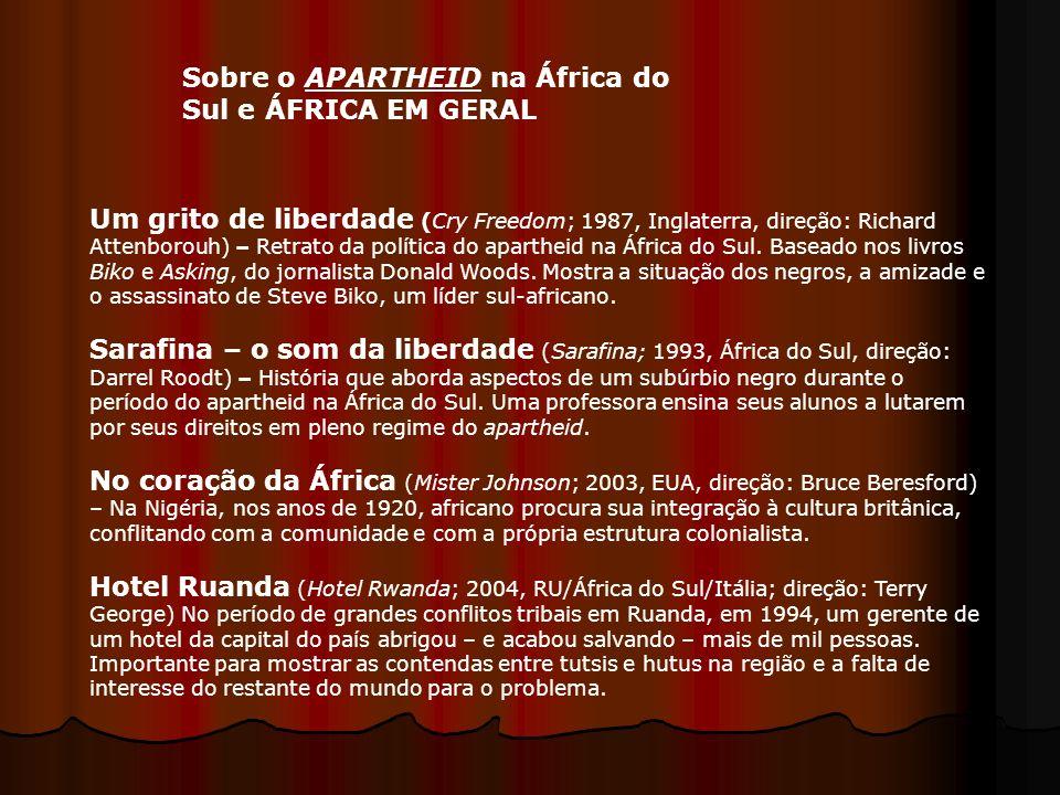 Sobre o APARTHEID na África do Sul e ÁFRICA EM GERAL Um grito de liberdade (Cry Freedom; 1987, Inglaterra, direção: Richard Attenborouh) – Retrato da