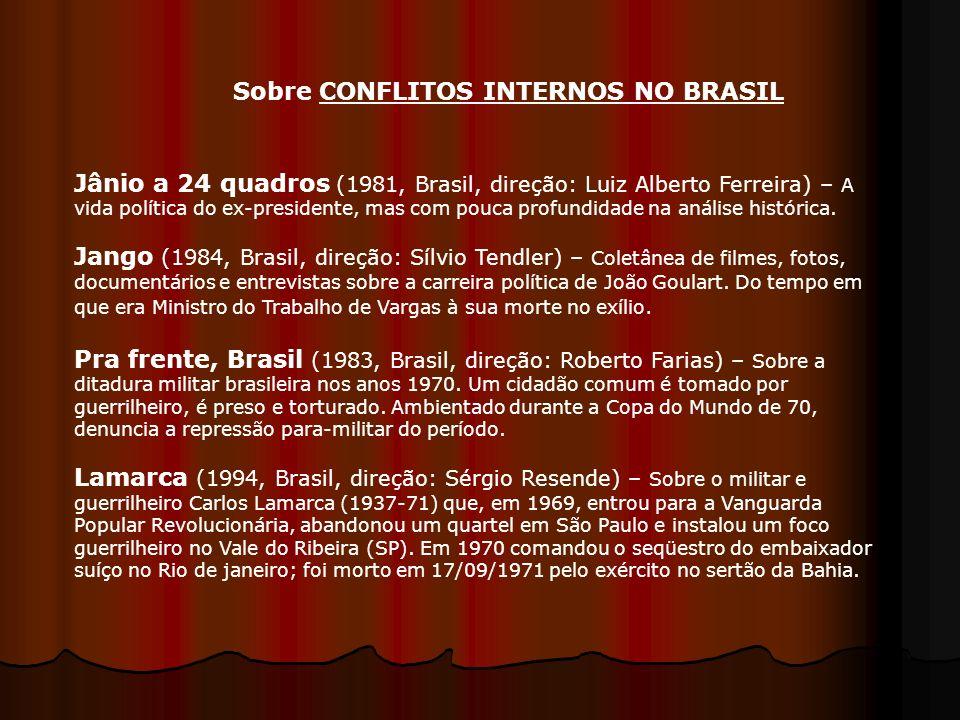 Jânio a 24 quadros (1981, Brasil, direção: Luiz Alberto Ferreira) – A vida política do ex-presidente, mas com pouca profundidade na análise histórica.