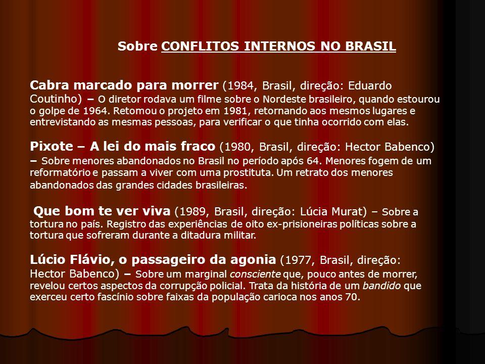 Cabra marcado para morrer (1984, Brasil, direção: Eduardo Coutinho) – O diretor rodava um filme sobre o Nordeste brasileiro, quando estourou o golpe d
