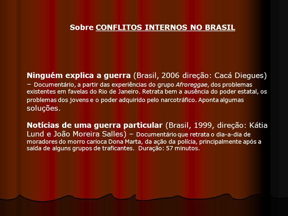 Ninguém explica a guerra (Brasil, 2006 direção: Cacá Diegues) – Documentário, a partir das experiências do grupo Afroreggae, dos problemas existentes