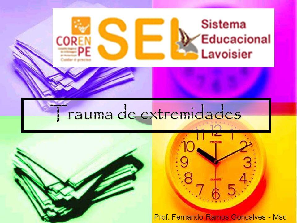 Trauma de extremidades Prof. Fernando Ramos Gonçalves - Msc